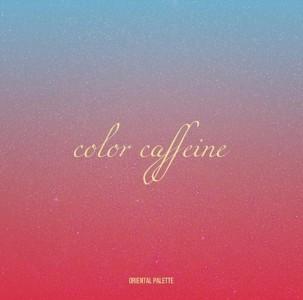오팔 (Oriental Palette) - Color Caffeine [REC,MIX,MA] Mixed by 최민성